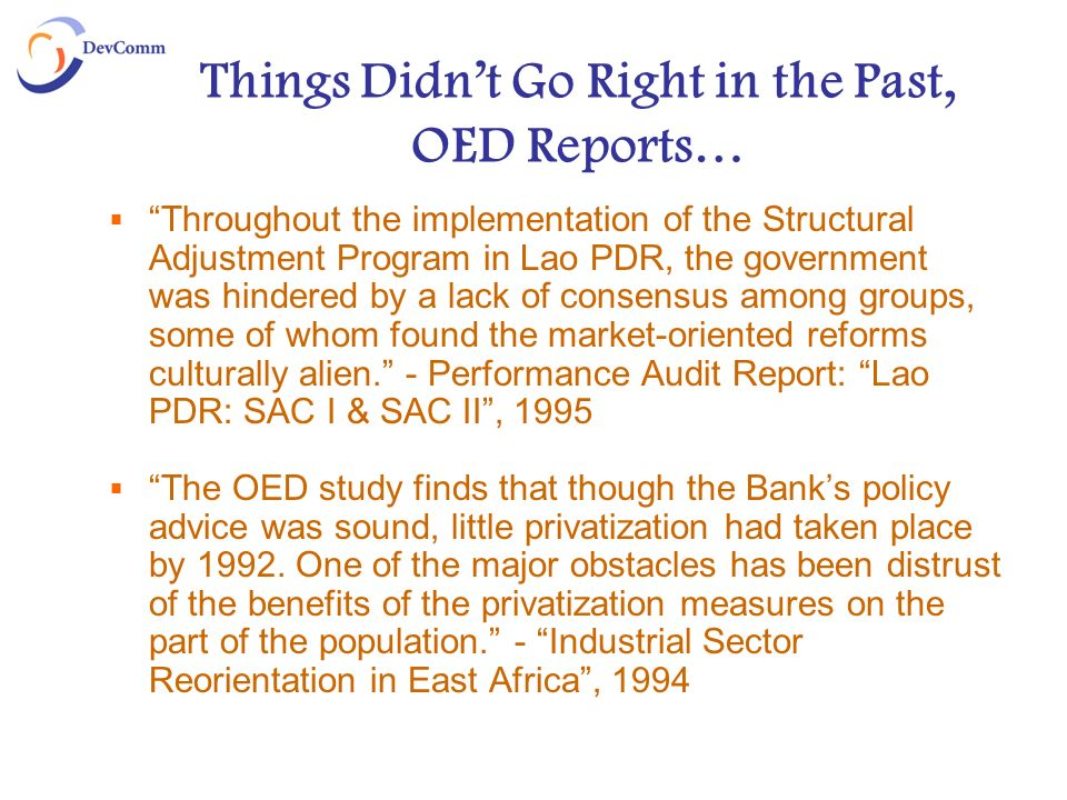 Things Didnt Go Right in the Past, OED Reports… Throughout the implementation of the Structural Adjustment Program in Lao PDR, the government was hind