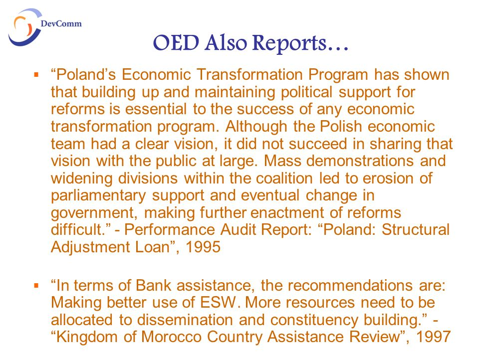 OED Also Reports… Polands Economic Transformation Program has shown that building up and maintaining political support for reforms is essential to the