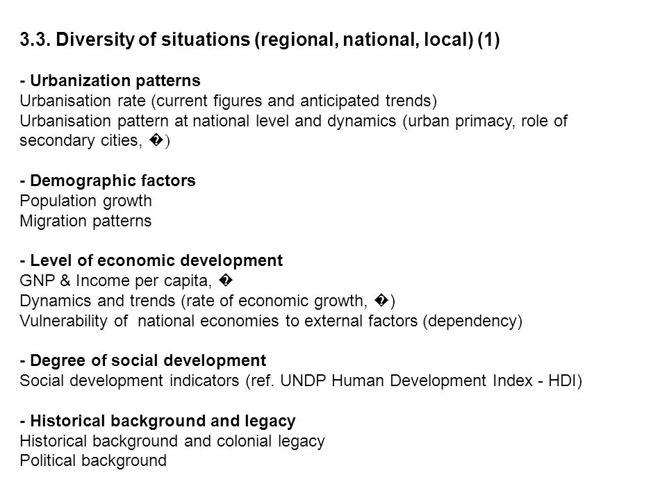 3.3. Diversity of situations (regional, national, local) (1) - Urbanization patterns Urbanisation rate (current figures and anticipated trends) Urbani
