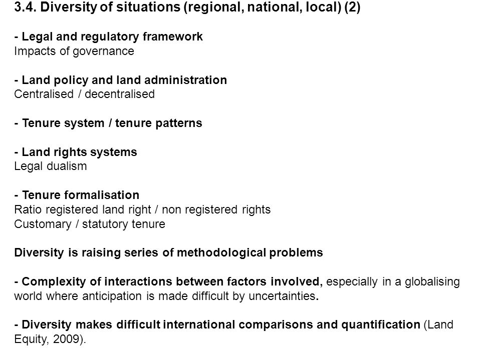 3.4. Diversity of situations (regional, national, local) (2) - Legal and regulatory framework Impacts of governance - Land policy and land administrat