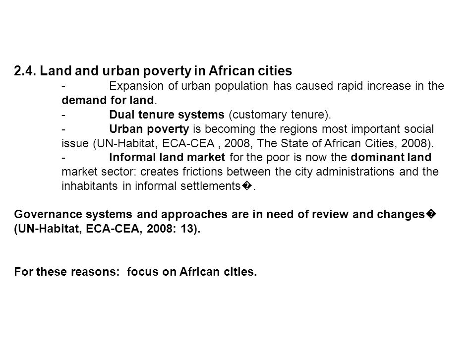 2.4. Land and urban poverty in African cities -Expansion of urban population has caused rapid increase in the demand for land. -Dual tenure systems (c