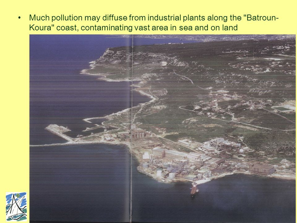 Much pollution may diffuse from industrial plants along the Batroun- Koura coast, contaminating vast area in sea and on land