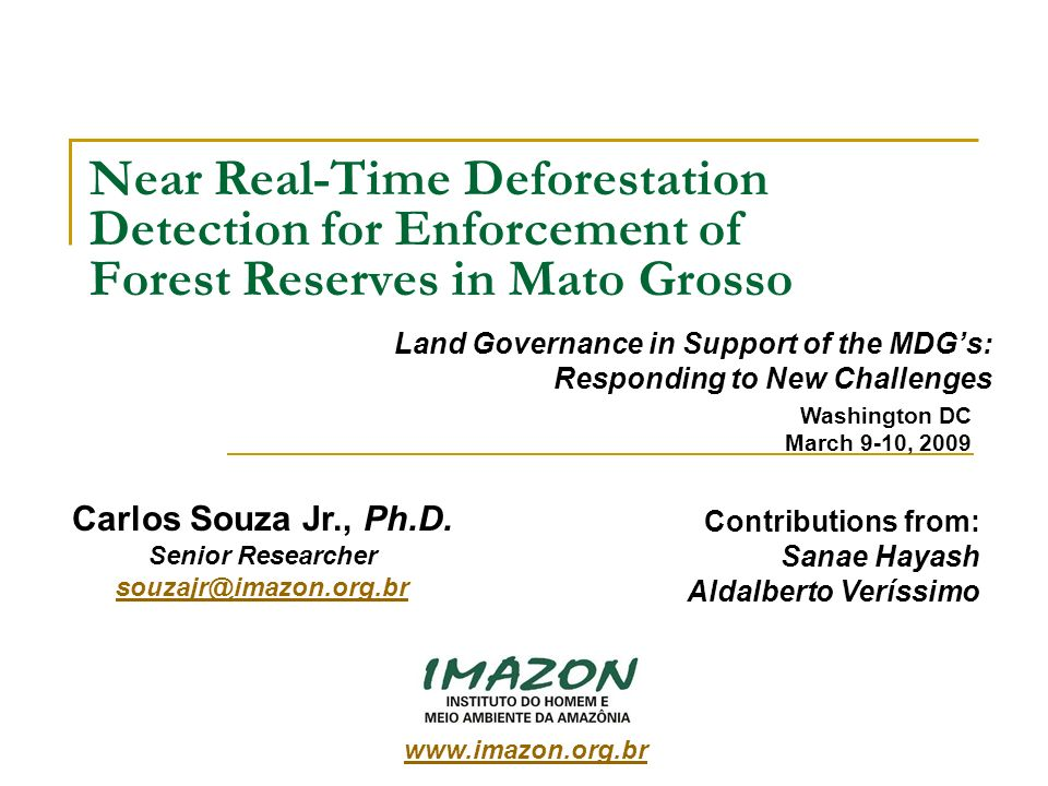 Near Real-Time Deforestation Detection for Enforcement of Forest Reserves in Mato Grosso Land Governance in Support of the MDGs: Responding to New Cha