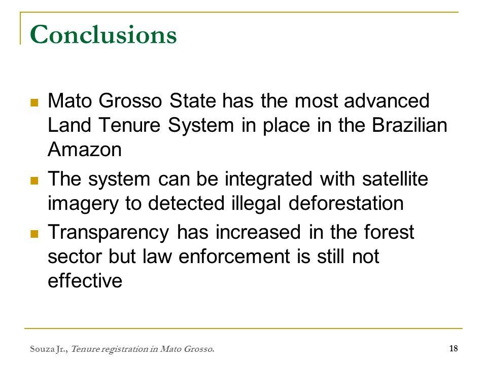 Souza Jr., Tenure registration in Mato Grosso. 18 Conclusions Mato Grosso State has the most advanced Land Tenure System in place in the Brazilian Ama