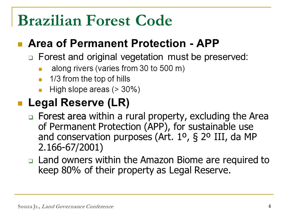 Souza Jr., Land Governance Conference 4 Brazilian Forest Code Area of Permanent Protection - APP Forest and original vegetation must be preserved: alo