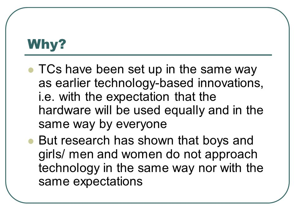 Why. TCs have been set up in the same way as earlier technology-based innovations, i.e.
