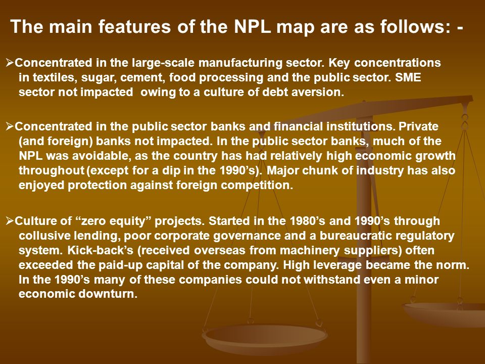 The main features of the NPL map are as follows: - Concentrated in the large-scale manufacturing sector. Key concentrations in textiles, sugar, cement