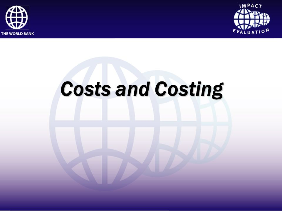 Impact Evaluation Costs and Costing