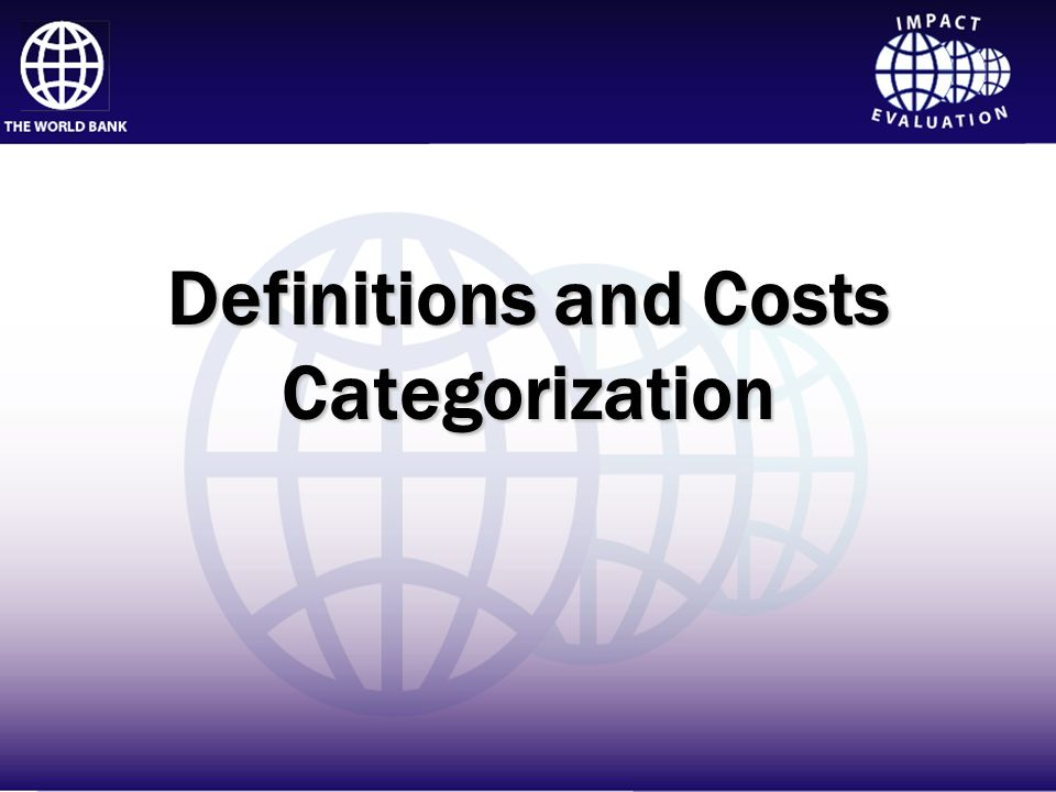 Impact Evaluation Definitions and Costs Categorization