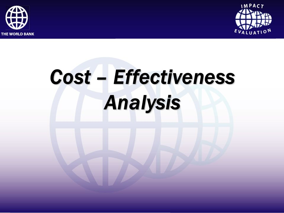 Impact Evaluation Cost – Effectiveness Analysis