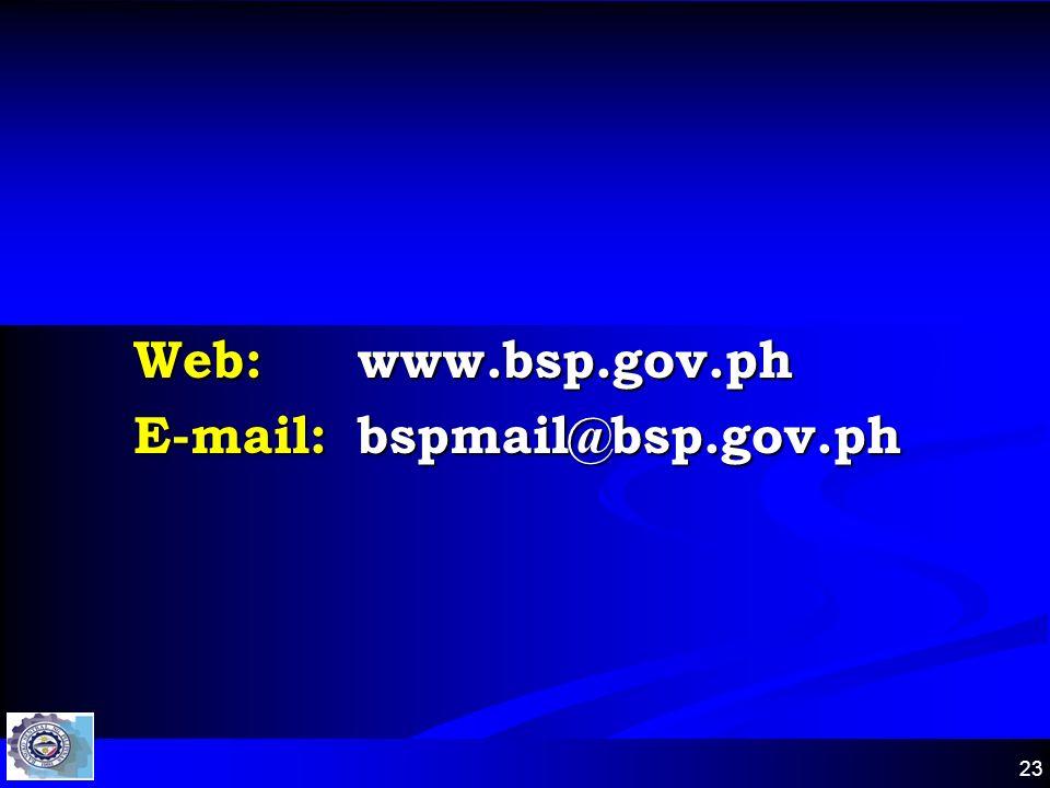 23 Web:www.bsp.gov.ph E-mail:bspmail@bsp.gov.ph