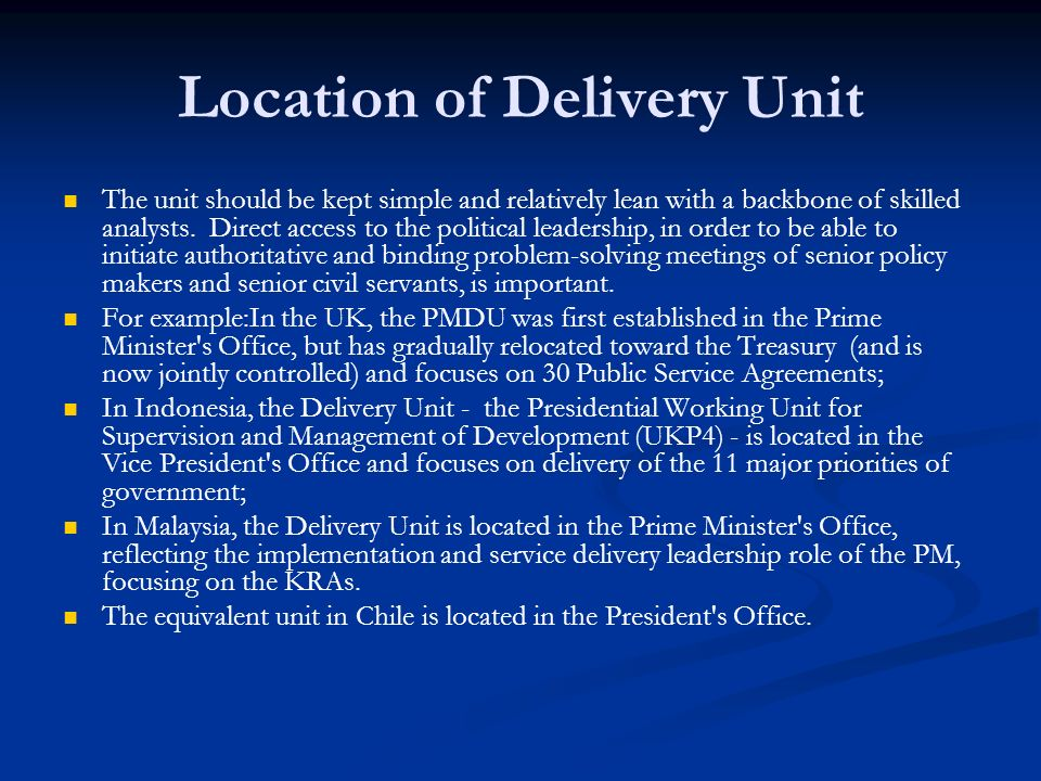 Location of Delivery Unit The unit should be kept simple and relatively lean with a backbone of skilled analysts.