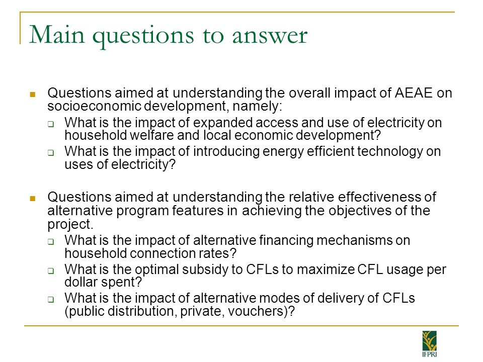 Main questions to answer Questions aimed at understanding the overall impact of AEAE on socioeconomic development, namely: What is the impact of expan