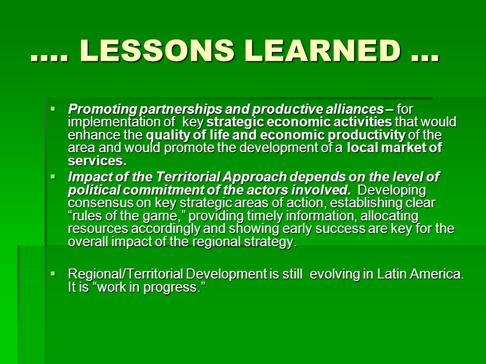 …. LESSONS LEARNED … Promoting partnerships and productive alliances – for implementation of key strategic economic activities that would enhance the