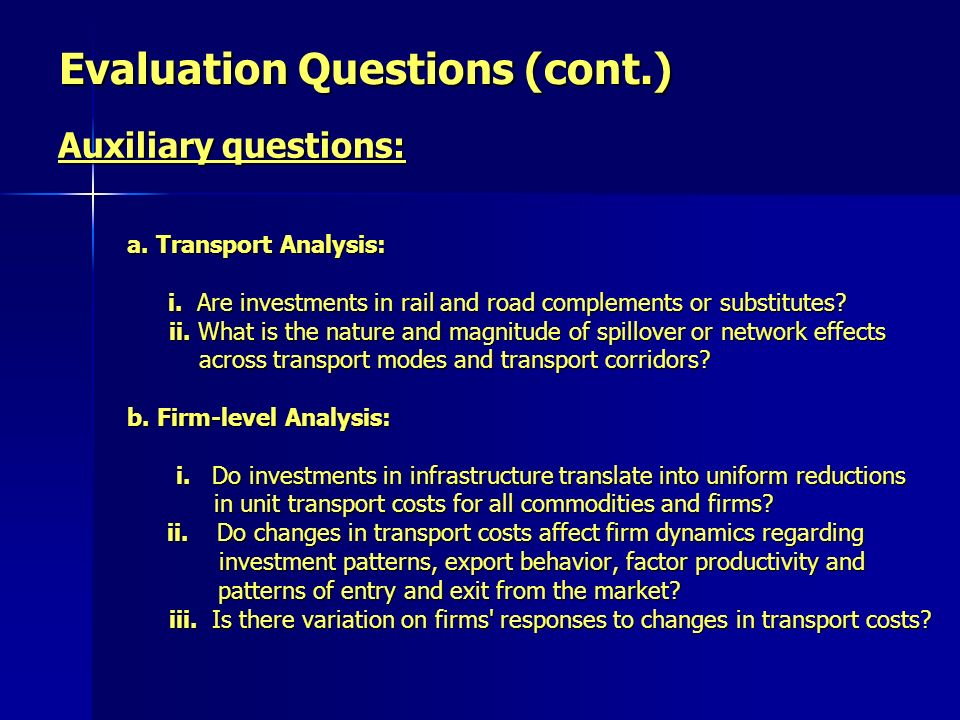 Evaluation Questions (cont.) Auxiliary questions: a.