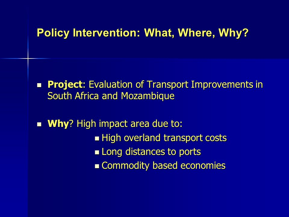Policy Intervention: What, Where, Why.