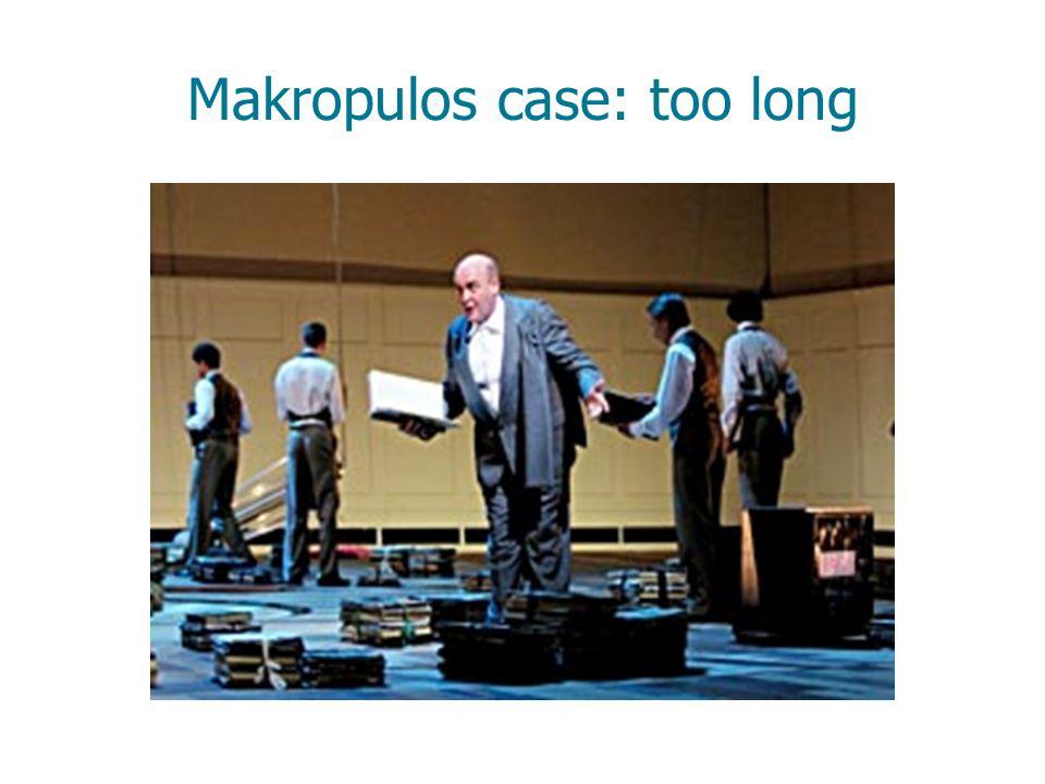 Makropulos case: too long