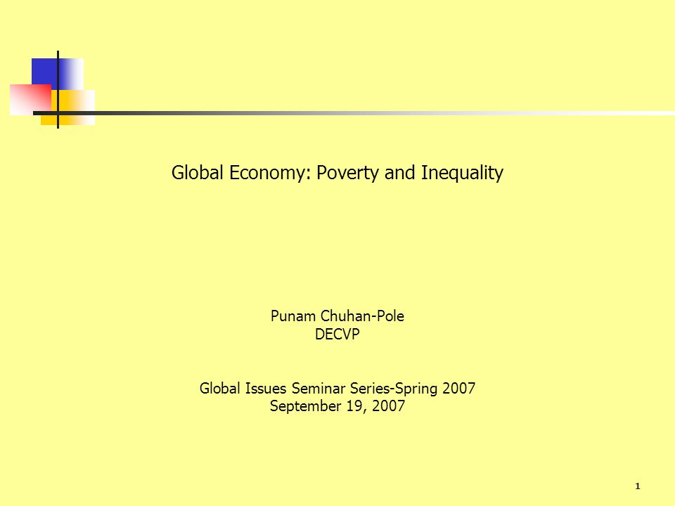 2 Outline I.What are poverty and inequality. II. The globalness of poverty and inequality III.