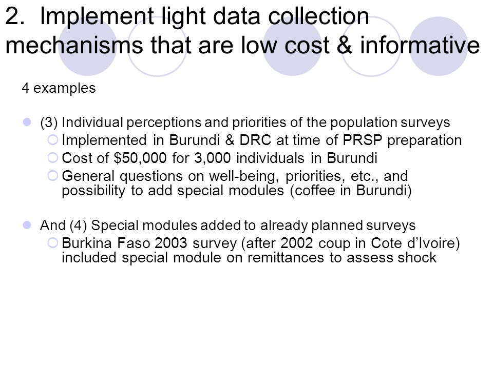 2. Implement light data collection mechanisms that are low cost & informative 4 examples (3) Individual perceptions and priorities of the population s