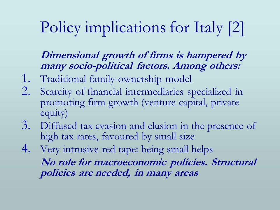 Policy implications for Italy [2] Dimensional growth of firms is hampered by many socio-political factors.