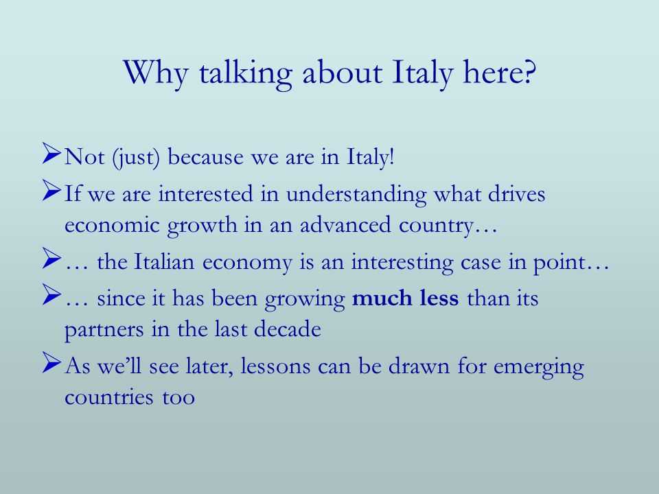 Why talking about Italy here. Not (just) because we are in Italy.
