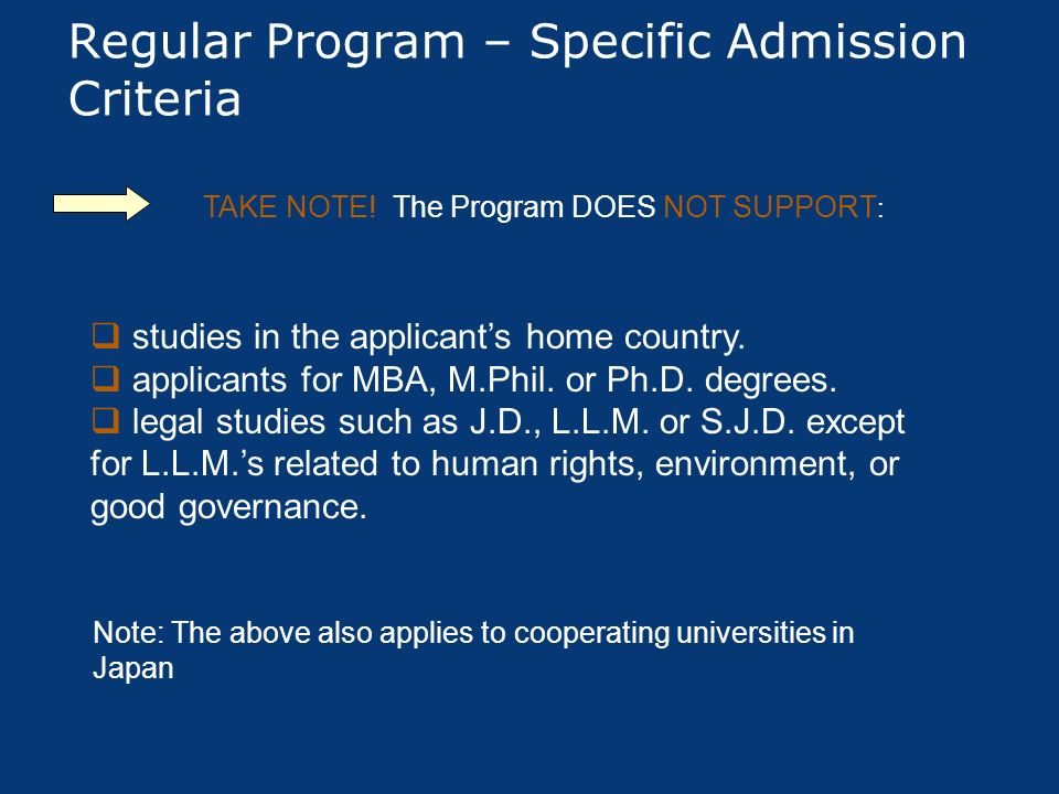 Regular Program – Specific Admission Criteria studies in the applicants home country. applicants for MBA, M.Phil. or Ph.D. degrees. legal studies such