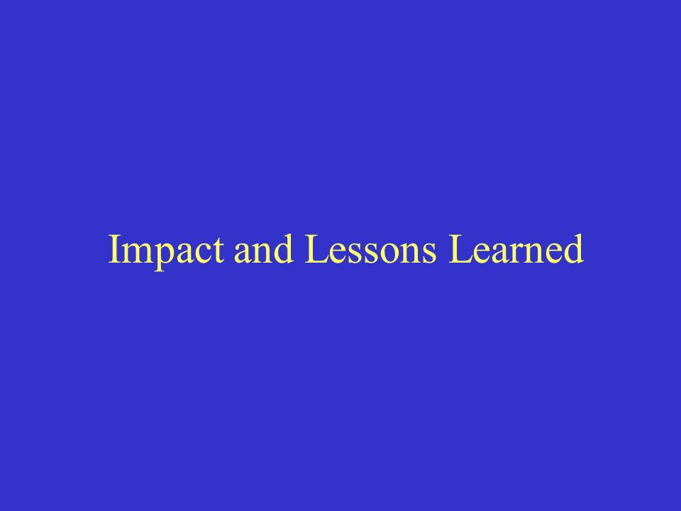 Impact and Lessons Learned
