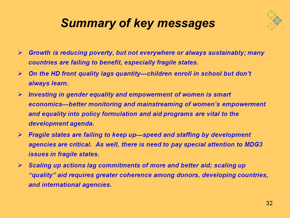 32 Summary of key messages Growth is reducing poverty, but not everywhere or always sustainably; many countries are failing to benefit, especially fra
