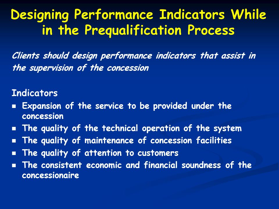 Designing Performance Indicators While in the Prequalification Process Clients should design performance indicators that assist in the supervision of