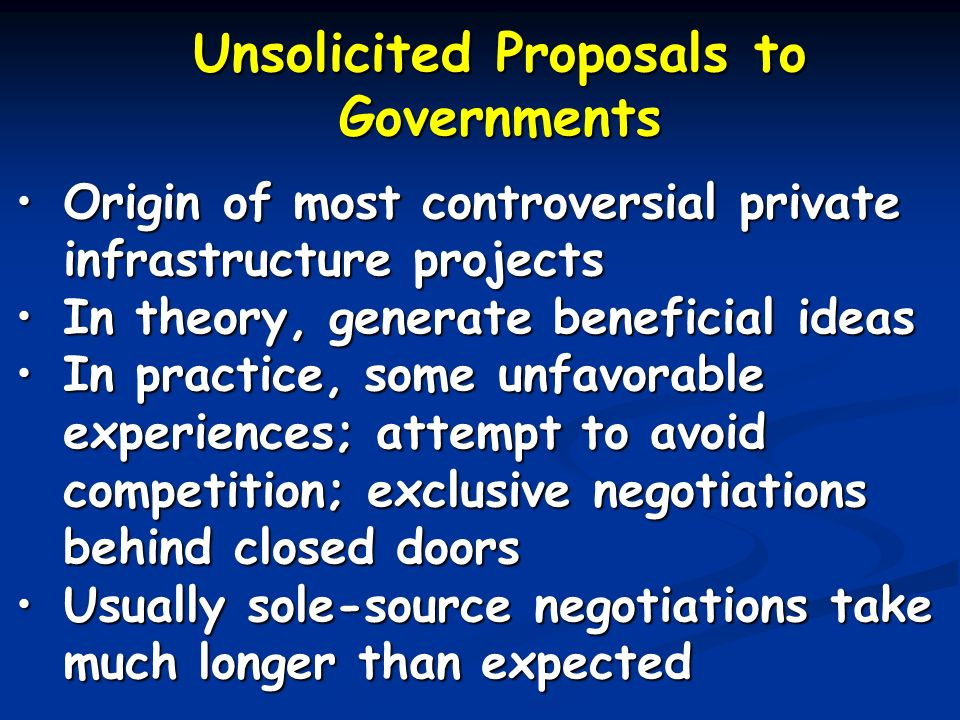 Unsolicited Proposals to Governments Origin of most controversial private infrastructure projectsOrigin of most controversial private infrastructure p