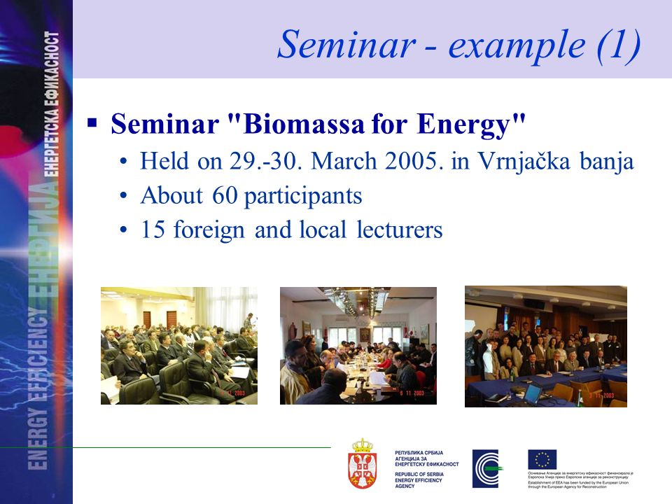 Seminar - example (1) Seminar Biomassa for Energy Held on 29.-30.