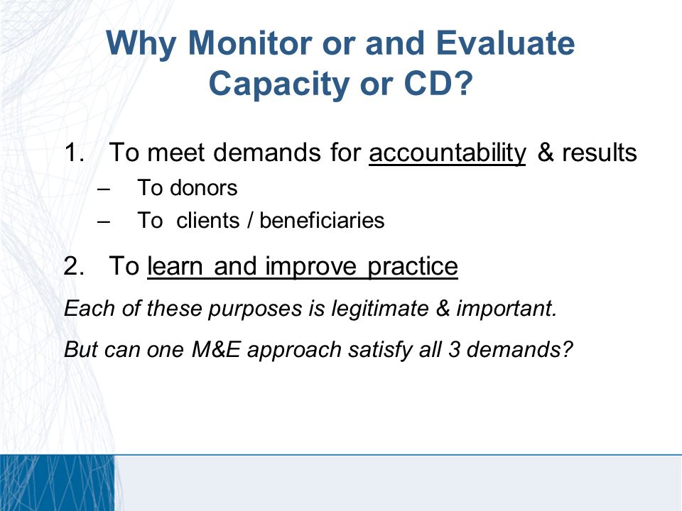 Why Monitor or and Evaluate Capacity or CD.