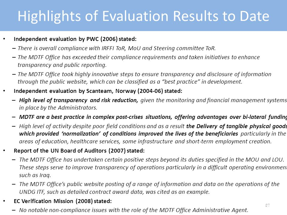 Independent evaluation by PWC (2006) stated: – There is overall compliance with IRFFI ToR, MoU and Steering committee ToR.