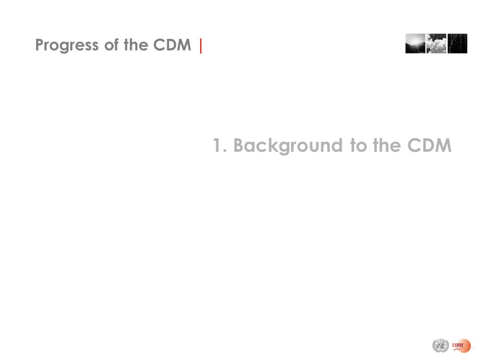 Progress of the CDM | 1. Background to the CDM