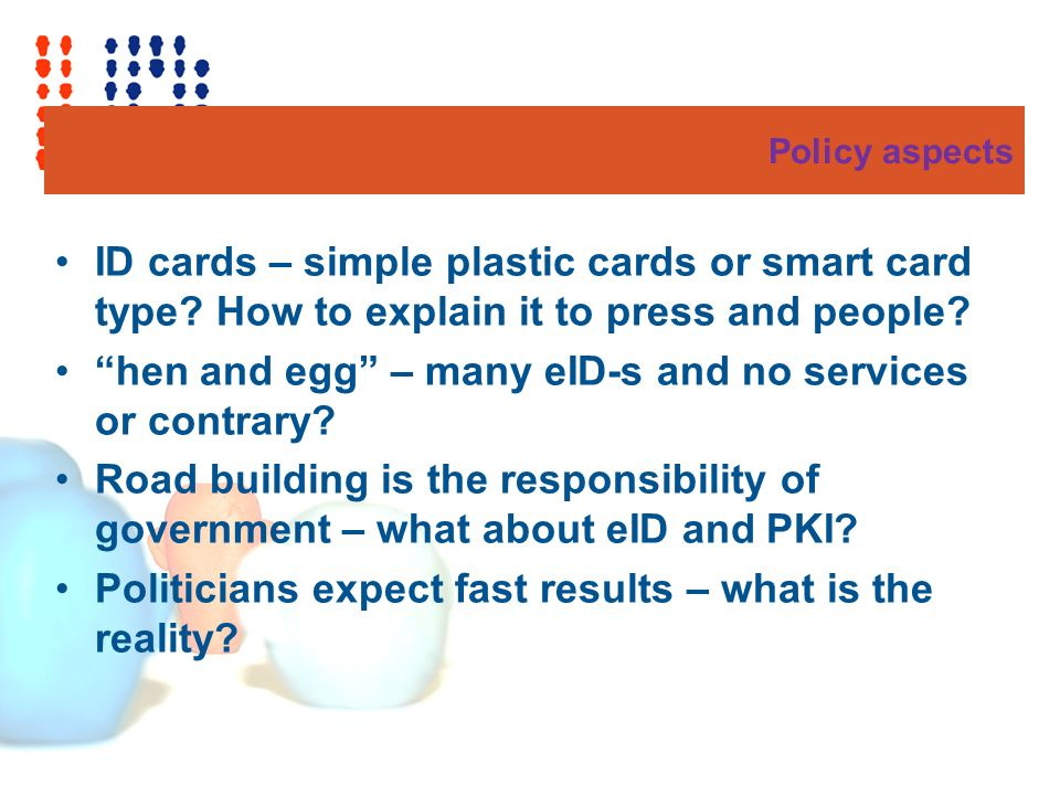 Policy aspects ID cards – simple plastic cards or smart card type.