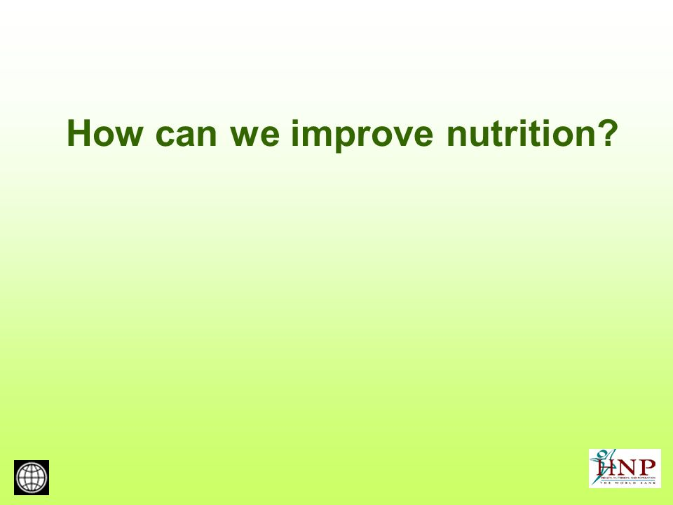 How can we improve nutrition