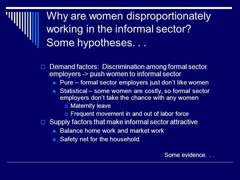 Why are women disproportionately working in the informal sector.