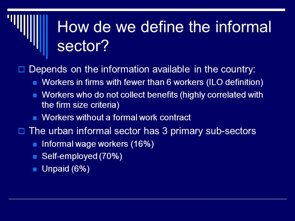 How de we define the informal sector.