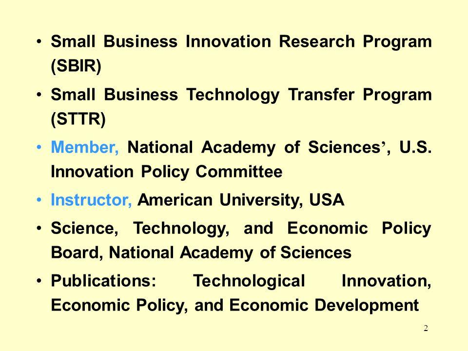 2 Small Business Innovation Research Program (SBIR) Small Business Technology Transfer Program (STTR) Member, National Academy of Sciences, U.S. Innov