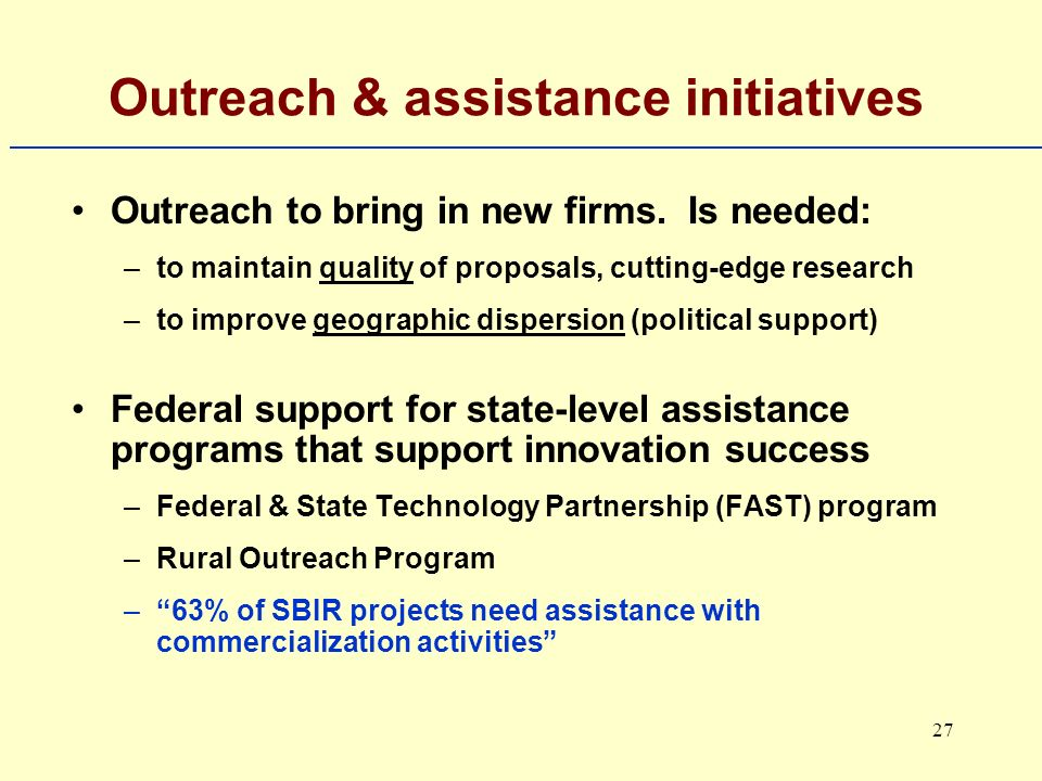 27 Outreach & assistance initiatives Outreach to bring in new firms.