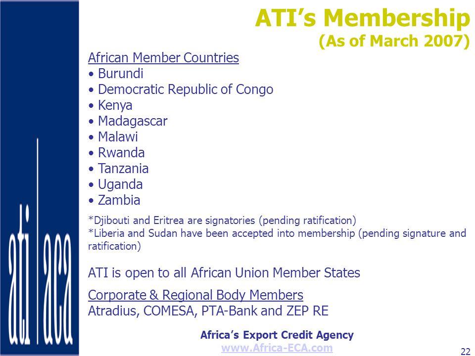 Africas Export Credit Agency www.Africa-ECA.com 22 African Member Countries Burundi Democratic Republic of Congo Kenya Madagascar Malawi Rwanda Tanzan
