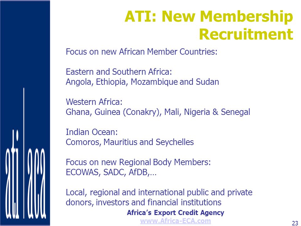 Africas Export Credit Agency www.Africa-ECA.com 23 Focus on new African Member Countries: Eastern and Southern Africa: Angola, Ethiopia, Mozambique an