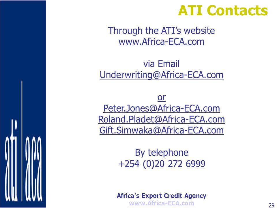Africas Export Credit Agency www.Africa-ECA.com 29 Through the ATIs website www.Africa-ECA.com via Email Underwriting@Africa-ECA.com or Peter.Jones@Af