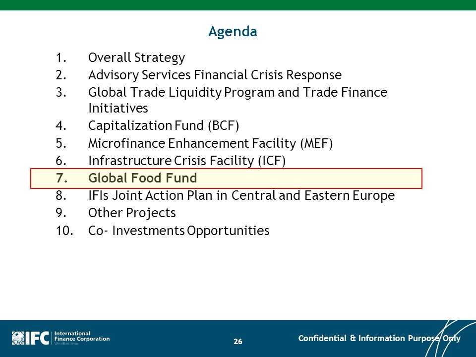 26 Agenda 1.Overall Strategy 2.Advisory Services Financial Crisis Response 3.Global Trade Liquidity Program and Trade Finance Initiatives 4.Capitaliza