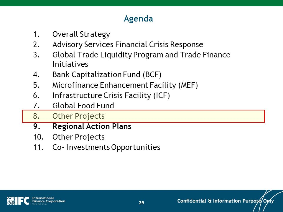 29 Agenda 1.Overall Strategy 2.Advisory Services Financial Crisis Response 3.Global Trade Liquidity Program and Trade Finance Initiatives 4.Bank Capit