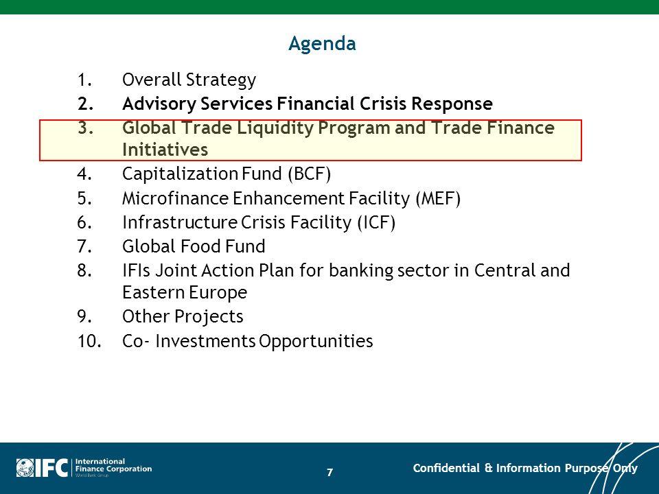 77 Agenda 1.Overall Strategy 2.Advisory Services Financial Crisis Response 3.Global Trade Liquidity Program and Trade Finance Initiatives 4.Capitaliza