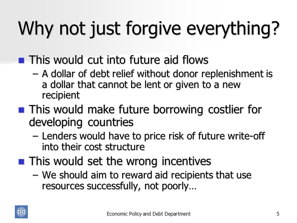 Economic Policy and Debt Department5 Why not just forgive everything.