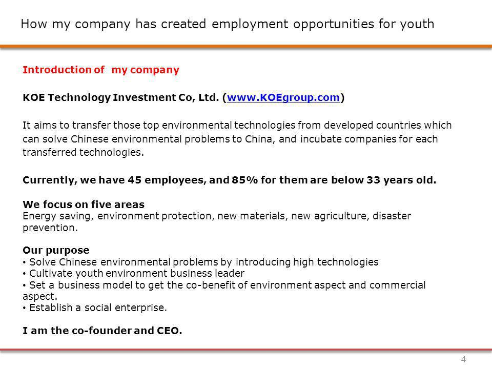 5 How my company has created employment opportunities for youth Creating more job opportunities We will establish a new sub-company based in china together with the overseas technology provider for each transferred technology.