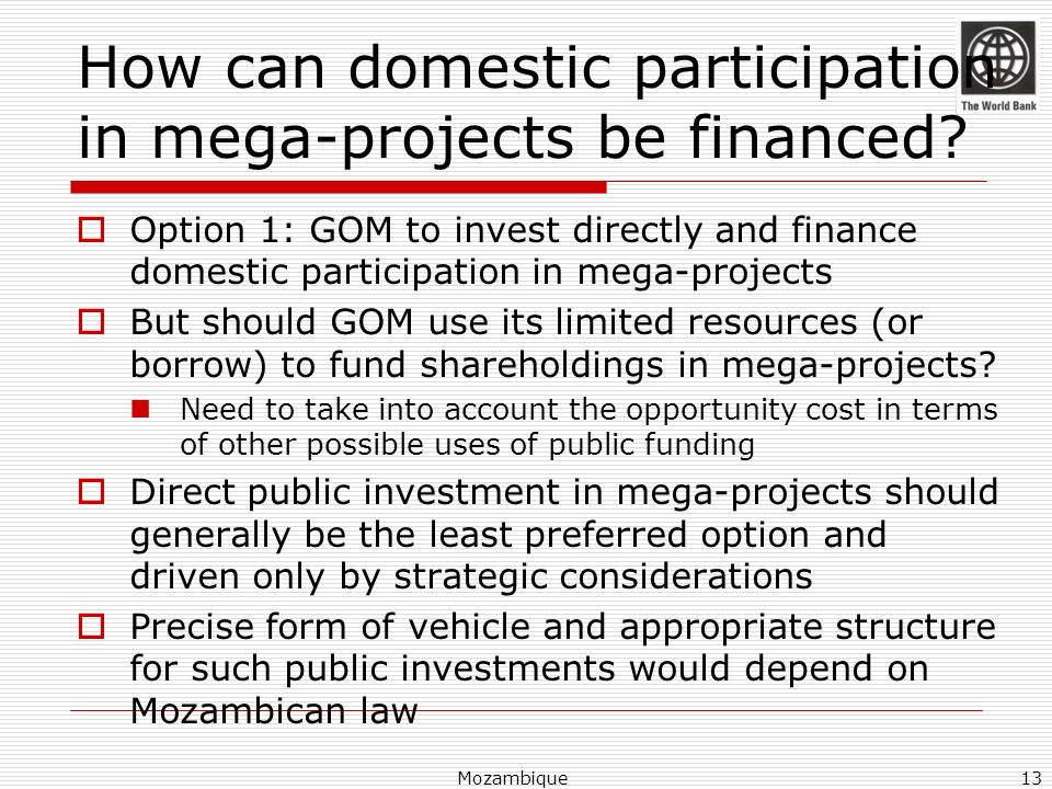 How can domestic participation in mega-projects be financed? Option 1: GOM to invest directly and finance domestic participation in mega-projects But