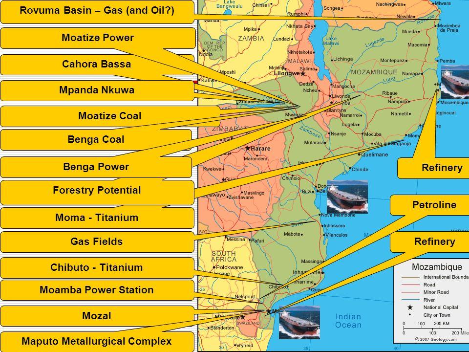 Mozambique3 3 Moatize Coal Cahora Bassa Mpanda Nkuwa Rovuma Basin – Gas (and Oil?) Moma - Titanium Chibuto - Titanium Forestry Potential Mozal Maputo